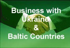 Business with Ukraine and Baltic Countries